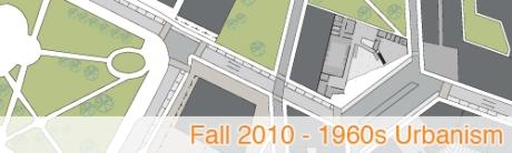 Fall 2010 1960s Urbanism