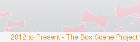 2012-Present The Box Scene Project