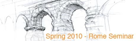 Spring 2010 Rome Seminar