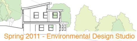 Spring 2011 Environmental Design Studio